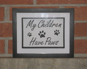 My Children Have Paws-Wall Art Printable PDF