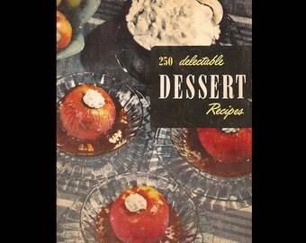 250 Delectable Dessert Recipes - Vintage Recipe Book c. 1950