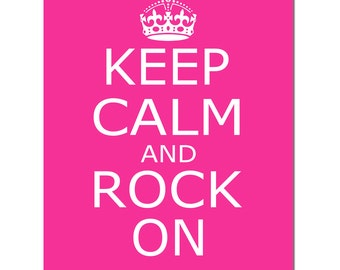 Keep Calm and Rock On - 8x10 Inspirational Quote Print - CHOOSE YOUR COLORS - Shown in Hot Pink, Navy Blue, Red, Gray, and More