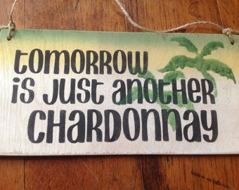 Wine, wine drinkers, Funny bar sign, Chardonnay sign, tropical sign