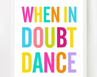 When In Doubt Dance - Fun 8x10 inch on A4 Print (in Rainbow & White)