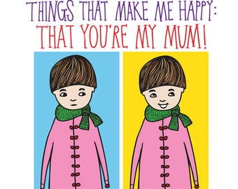 Mothers Day Card - Things That Make Me Happy That You're My Mum