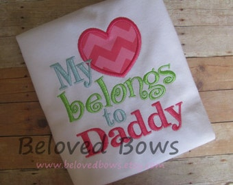 My Heart Belongs to Daddy Ruffle Shirt or Bodysuit for Little Girl--Father's Day---Valentines