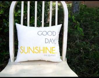 Good Day Sunshine- The Beatles, Fully Customizable Lyric Pillow