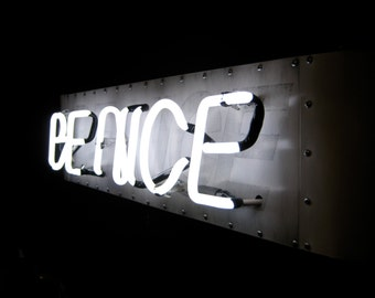 BE NICE Neon Sign, Ready-Made: White Neon, Distressed Black Lettering