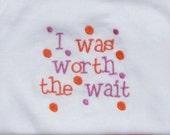 I was worth the wait onesie