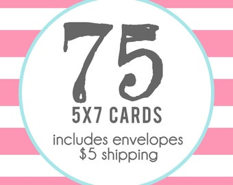 75 5x7 Professionally Printed Cards with Envelopes
