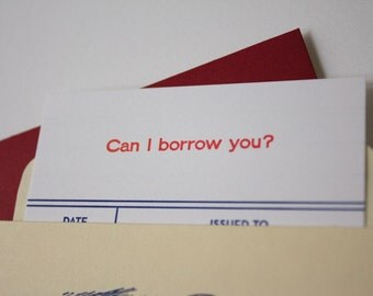 Can I Borrow You - Letterpress Library Card