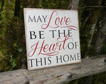 May LOVE be the HEART of this Home. - wood vinyl sign