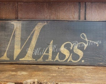 Aged Primitive Early Looking Massachusetts Wood Sign Mass.