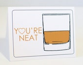 Funny Cards, You're Neat, Whiskey, Husband, Boyfriend, Dad, Valentine day, Father's Day, funny birthday