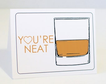 Funny Cards, You're Neat, Whiskey, Husband, Boyfriend, Dad, Mother's day, Father's Day, furnny birthday