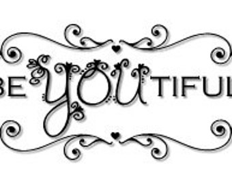 Be YOU tiful vinyl wall decal or mirror decal