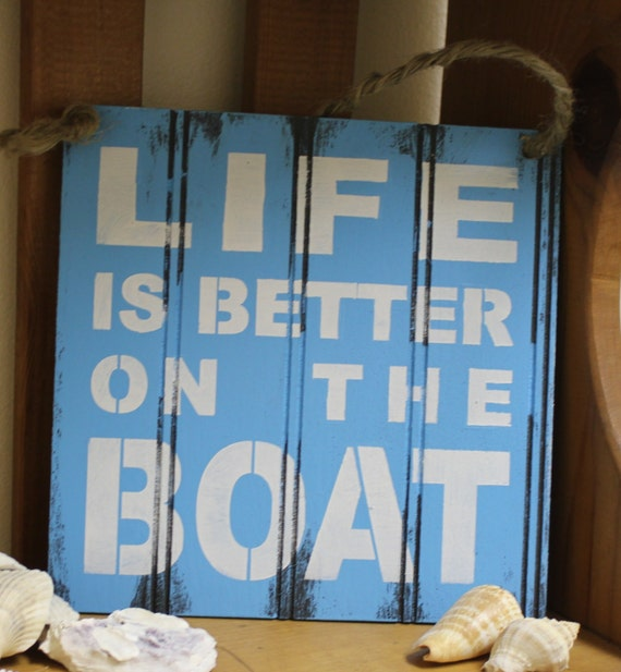 LIFE is Better on the BOAT Sign/Lake house