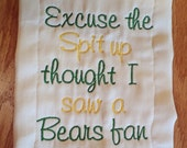 Excuse the Spit up - Green Bay Packers or your favorite team Monogrammed Baby Burp Cloth