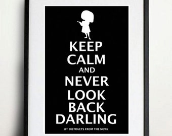Digital Download - Keep Calm and Never Look Back Darling - 8 x 10 inch print - The Incredibles