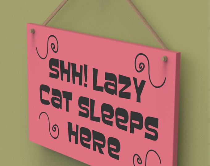 SHH Lazy Cat Sleeps Here Custom Wall Hanging Sign.