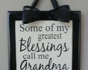 Some of my greatest blessings call me Grandma - wood sign with ribbon hanger - Can be Personalized