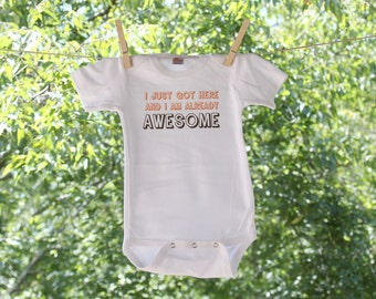 I Just Got Here And I Am Already Awesome Infant Bodysuit