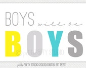 Printable Poster  - Boys Will Be Boys digital art print - Petite Party Studio