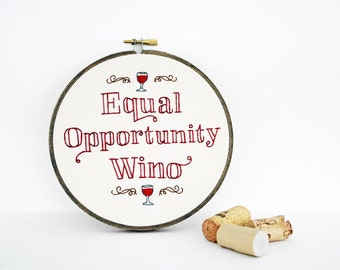 "Embroidery Hoop Art for Wine Lovers: ""Equal Opportunity Wino"" Hand Embroidered in Red Wine Thread - 6 inch Embroidery Hoop Fiber Art"