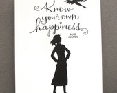 LETTERPRESS ART PRINT-Know your own happiness. Jane Austen
