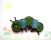 Kids brooch Funny caterpillar bead embroidery beadwork pin badge handmade, gift for girl or boy