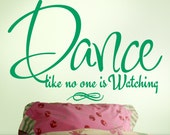Vinyl Wall Decal: Dance like no one is watching, Inspirational Wall Words Quote