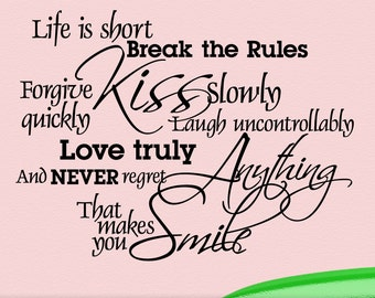 Vinyl Wall Decal, Large Size: Life is Short Break the Rules, Forgive Quickly, Kiss Slowly, Inspirational Quote by Mark Twain