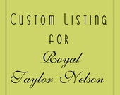 Custom Listing for Royal Taylor Nelson