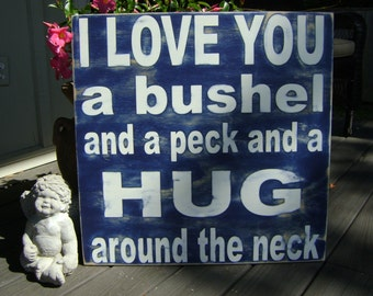 I love you a bushel and a peck and a hug around the neck Rustic Children Love  24x24 large sign painted and stained Personalized