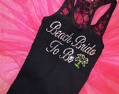 Beach Bride Tank Top with rhinestone script wording , palm tree bling , half lace backside - Bride to Be Gift - Beach Weddings