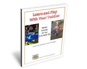 Learn and Play with Your Toddler - Monthly Activities for Your 13-24 Month Old eBook