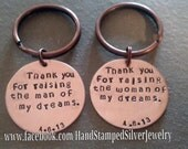 ONE Hand Stamped Keychain Thank you for raising the man woman of my dreams Wedding Engagement Inlaw Gift