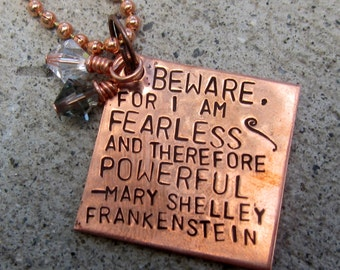 Mary Shelley Quote:  Fearless and therefore Powerful - Hand Stamped Necklace