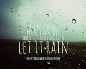 Let It Rain 5x7 Archival Quality Inspirational Encouragement Typography Print - subtleacts