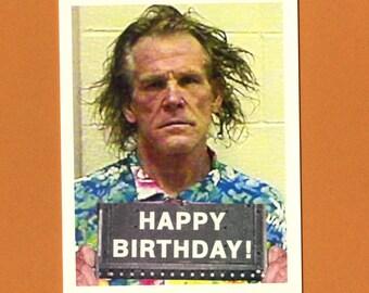 BIRTHDAY NOLTE STYLE - Funny Birthday Card - Nick Nolte - Mugshot - Pop Culture Card - Birthday Card - Funny Birthday - Nolte - Item# B012