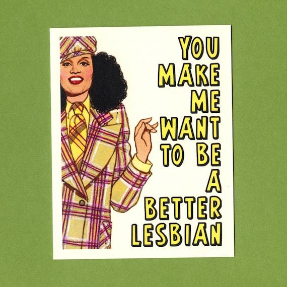 A BETTER LESBIAN - Funny Love Card - Love Card - Lesbian Card - Gay Card - Lesbian Valentine - LGBTQ Card - Lesbian - Funny Gay - Item# L042