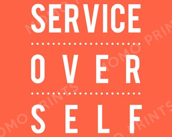 SERVICE OVER SELF Print in Custom Colors