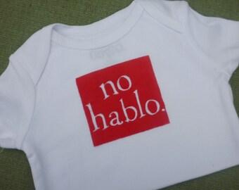 Spanish Onesie - No Hablo -  Personalized Onesies