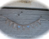 It's a boy cake Topper Banner in tea dyed cotton, white ,capital lettering, blue hearts, baby announcement,its a girl cake topper