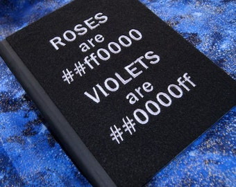 Roses are Red Violets are Blue -  Embroidered Blank Journal Notebook MTCoffinz