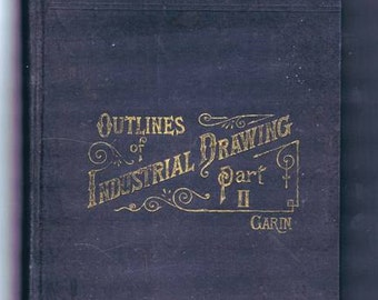Antique Book Outlines of Industrial Drawing Book by Garin 1896 American School Art Education Illustrated