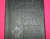 "Antique Gardening  ""Growers Guide"" to healthy soil 1928"