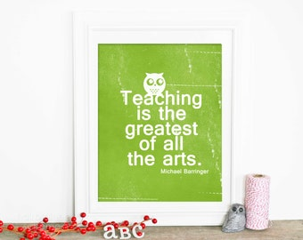 Teacher Gift - Typography Poster - Teaching is the Greatest of All the Arts Digital Art Print