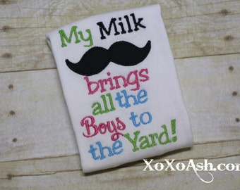 My Milk Mustache Brings All the Boys to the Yard Applique Shirt or One Piece Bodysuit- Baby Girl Mustache bodysuit