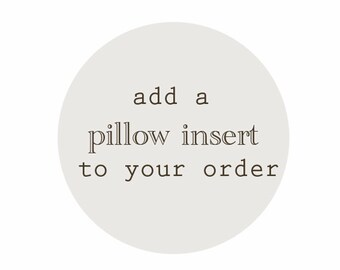Add a Pillow Insert to your order