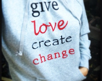 Give Love Create Change Pullover Hoodie