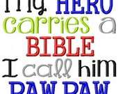 My Hero carries a Bible I call him PawPaw - Machine Embroidery Design - 8 Sizes