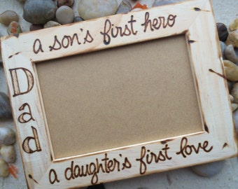 "Father's Day Gift for Dad a son's first hero a daughter's first love Custom Frame 4"" x 6"" Photo"